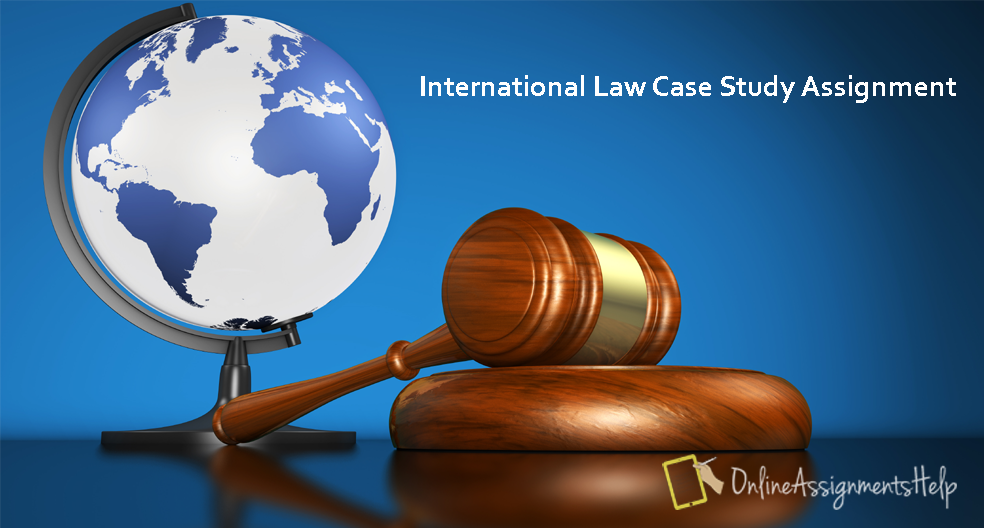 International Law Case Study Assignment